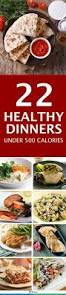 Light Foods To Eat Healthy Dinner Recipes 22 Meal Recipes Under 500 Calories