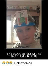 Kid Memes - image result for scooter kid meme no scooter kids only bmx