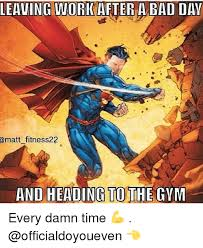 Bad Day At Work Meme - leaving work after a bad day matt fitness22 and heading to the gym