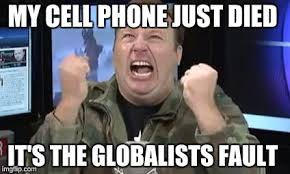 Phone Died Meme - my cell phone just died it s the globalists fault meme
