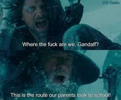 Gandalf Meme - dopl3r com memes 37th realn where the fuck are we gandalf this