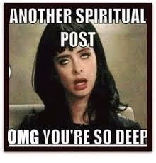 Deep Meme - another spiritual post omg you re so deep meme on esmemes com