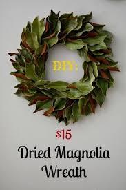 a thrifty diy magnolia wreath magnolia wreath magnolia and wreaths
