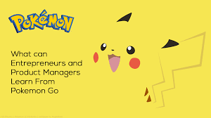 Haven T If You U0027re An Entrepreneur And Still Haven U0027t Checked Out Pokemon Go