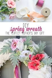Spring Wreath Ideas 10 Creative Ideas For Diy Mother U0027s Day Gifts And Giveaway Oh