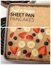 fruit u0026 veggie sheet pan pancakes recipe healthy ideas for kids