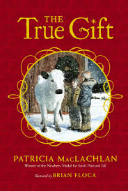 the true gift book by patricia maclachlan brian floca