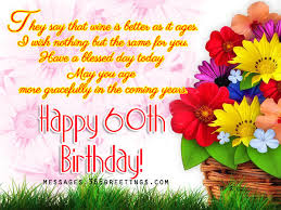 60th birthday sayings 60th birthday wishes quotes and messages 365greetings