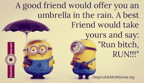 Good Friends Meme - 9 funny friendship quotes minion quotes