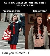 Senior Year Meme - getting dressed for the first day of class freshman year senior year