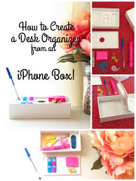 how to create a desk organizer from an iphone box and bonus