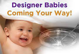 designer baby designer babies coming your way jews for jesus