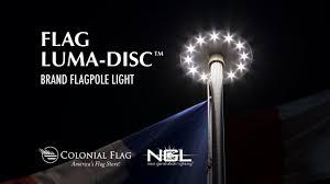 Colonial Flag Company Luma Disc Installation Youtube