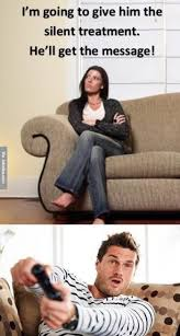 Silent Treatment Meme - im going to give him the silent treatment