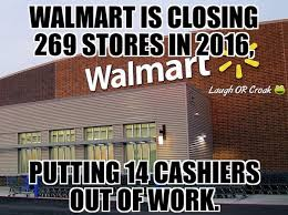 Wal Mart Meme - walmart is closing meme
