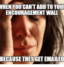 Encouragement Memes - 25 best memes about send encouragement send encouragement memes