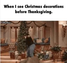 when i see decorations before thanksgiving weknowmemes