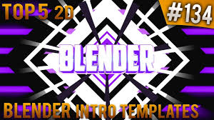 2d intro templates for blender top 5 blender 2d intro templates 134 free download youtube