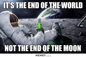 Meme End Of The World - 31 funny space meme pictures you may have never seen before