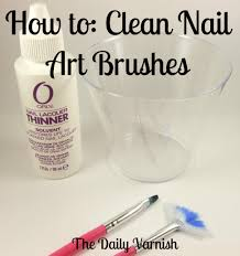 how to clean nail art brushes u2013 the daily varnish