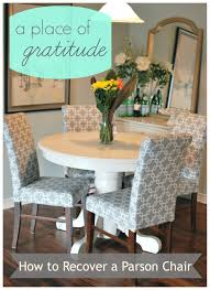 Reupholster Dining Room Chair A Place Of Gratitude How To Recover A Parson Chair