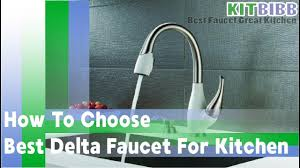 how to choose kitchen faucet how to choose best delta faucet for kitchen kitbibb best
