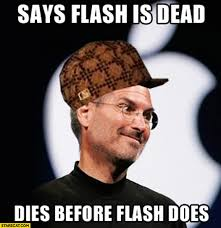 Steve Jobs Meme - steve jobs says flash is dead dies before flash meme starecat com