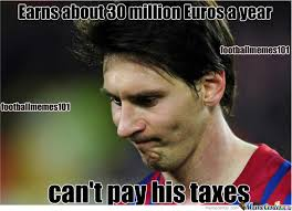 Messi Meme - messi and his taxes by mexlove10 meme center