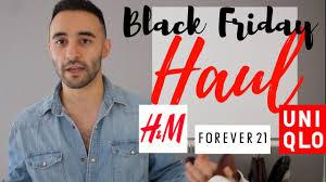 uniqlo black friday black friday haul h u0026m forever 21 uniqlo men u0027s fashion 2016
