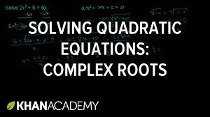 example complex roots for a quadratic algebra ii khan academy