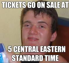 tickets go on sale at 5 central eastern standard time standard time