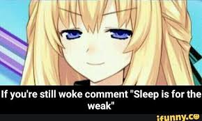 Sleep Is For The Weak Meme - hyperdimension neptunia memes sleep is for the weak wattpad