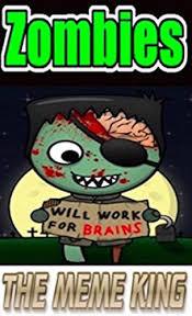 Funny Zombie Memes - memes zombie memes and crazy zombie humor meme king s zombie fun