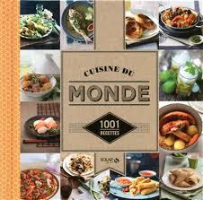 recettes de cuisine du monde collectif cuisine du monde 1001 recettes cuisine du monde