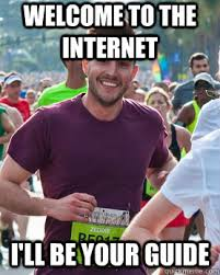 Internet Guide Meme - internet guide meme 28 images welcome to the internet i ll be