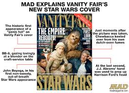 New Vanity Fair Cover Mad Explains Vanity Fair U0027s New Star Wars Cover Mad Magazine