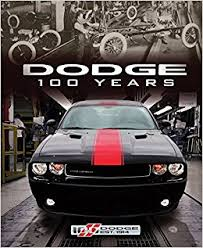 dodge challenger years dodge 100 years matt delorenzo 9780760345528 amazon com books