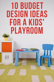 kids play room budget design ideas for a kids playroom