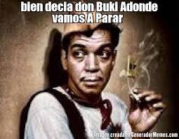 Memes Del Buki - a donde vamos a parar meme mne vse pohuj