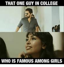 College Guy Meme - that one guy in college who is famous among girls college meme