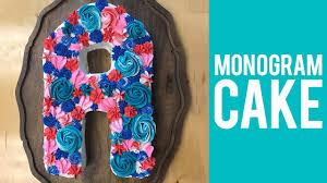 cake monograms how to make a monogram cake