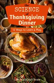 the science of thanksgiving dinner 12 ways to learn and play