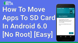android move files to sd card how to move apps to sd card in android 6 0 marshmallow no root