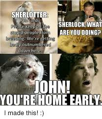 Memes About Stupid People - sherlotter oh lord sherlock what please keep all the stupid people
