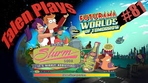 futurama worlds of tomorrow let s play episode 81