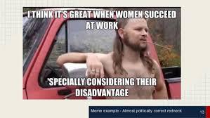 Politically Correct Meme - almost politically correct redneck meme politically best of the