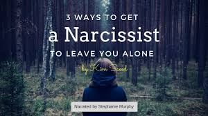 what to get a for s 3 ways to get a narcissist to leave you alone