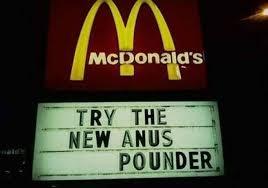 Anus Memes - funny mcdonalds sign anus pounder