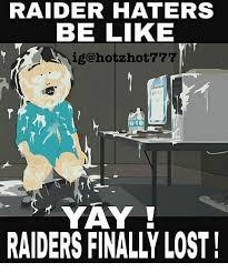 Raider Hater Memes - raider haters be like ig hotzhot 77 yay raidersfinally lost be