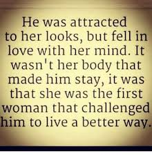 Love Meme For Her - he was attracted to her looks but fell in love with her mind it